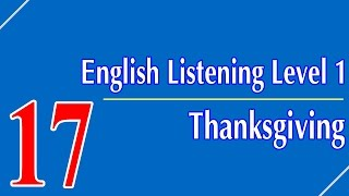 English Listening Level 1 - Lesson 17 - Thanksgiving