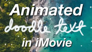 How To Make Animated Doodle Text in iMovie (for iPhone)