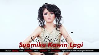 Siti Badriah Suamiku Kawin Lagi Official Audio Audio