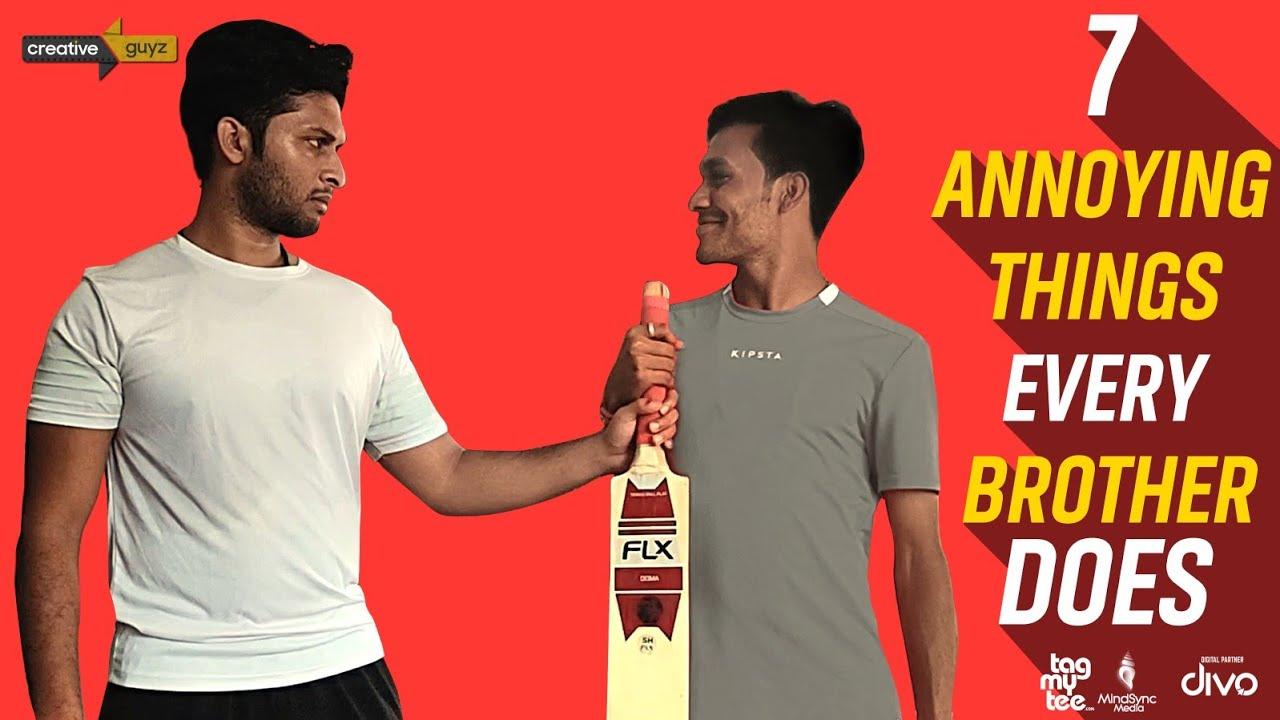 7 Annoying Things Every Brother Does | Ft. Ashrith Viswanath & Mark Nikhil | Creative Guyz