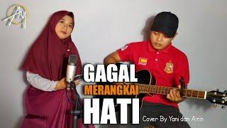 Gagal Merangkai Hati Maulana Wijaya Cover By Yani Amin