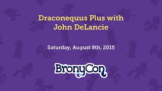 Draconequus Plus with John de Lancie