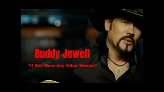 Buddy Jewell - If She Were Any Other Woman (Lyrics In Description) YouTube Videos