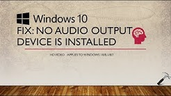 FIX: 'No Audio Output Device Is Installed' In Windows 10