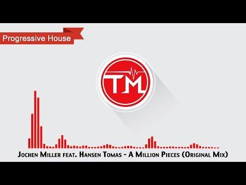 Jochen Miller feat. Hansen Tomas - A Million Pieces (Original Mix)