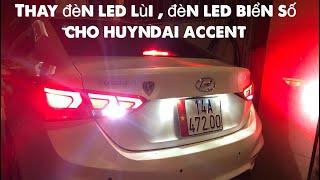 Hyundai Accent :Hướng dẫn thay đèn led lùi , đèn led biển số cho Hyundai Accent