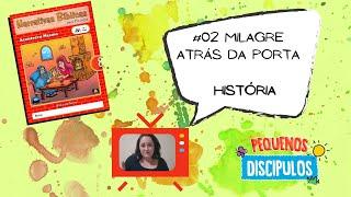 Narrativas Bíblicas 08: #02 - Milagre atrás da porta - História