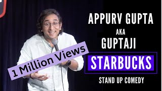 STARBUCKS Wala Experience  - Stand Up Comedy by Appurv Gupta aka GuptaJi