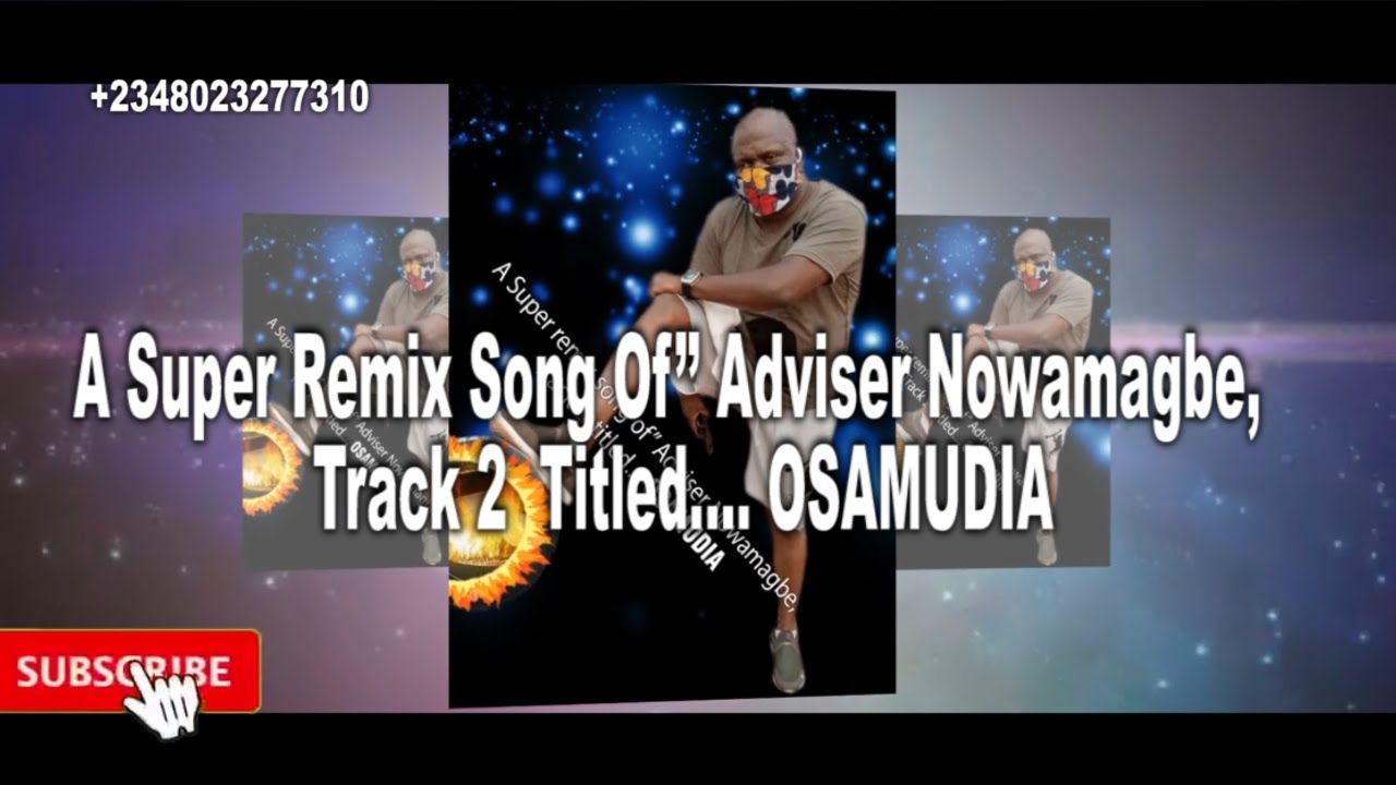 Download A Super Remix Song Of Adviser Nowamagbe,   Track 2   Titled OSAMUDIA