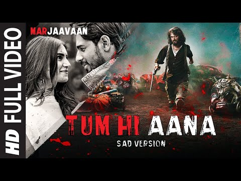 Full Video: Tum Hi Aana (Sad Version) | Riteish D, Sidharth M, Tara S |Jubin Nautiyal, Payal Dev