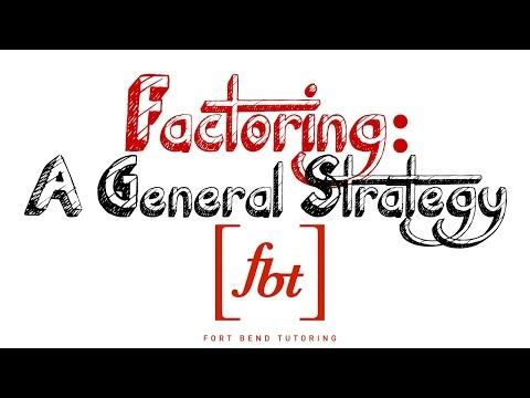 Factoring: A General Strategy [fbt]
