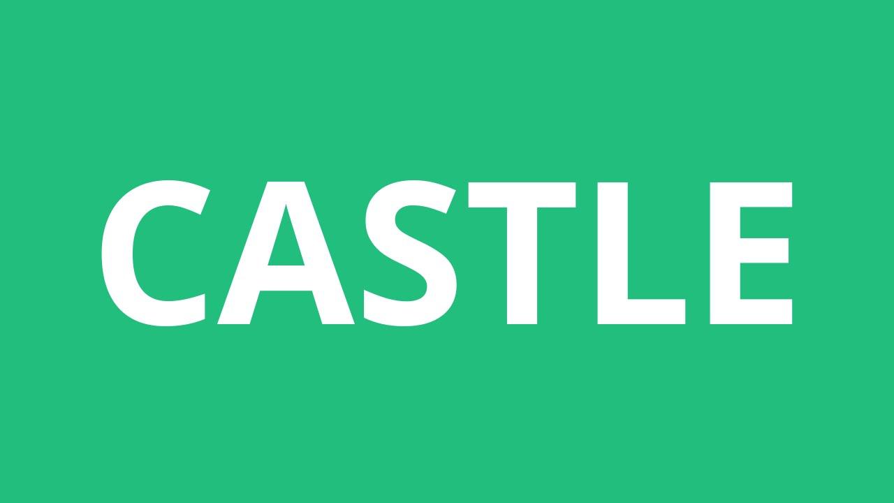 How To Pronounce Castle - Pronunciation Academy