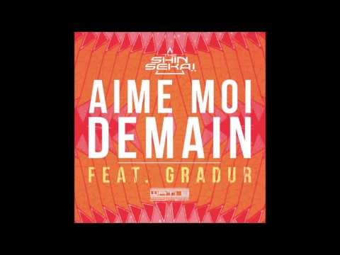 The Shin Sekai (Feat. Gradur) - Aime moi demain (Audio)