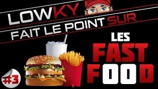 LowKy fait le point sur les Fast Food #3 (Intoxication, Obésité, Dépendance)