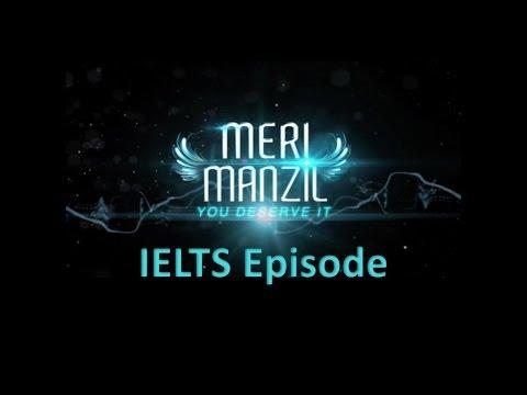 Meri Manzil IELTS Episode