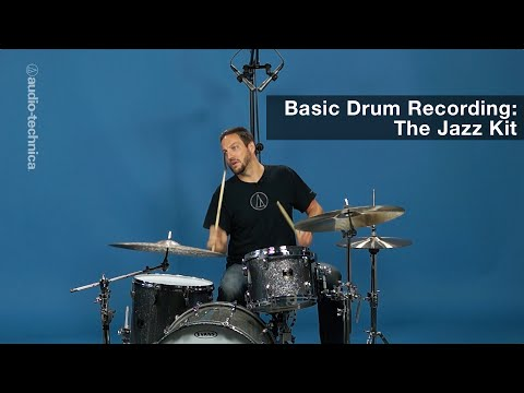 Basic Drum Recording: The Jazz Kit
