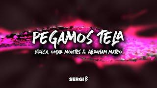 Pegamos Tela (Letra) - Lerica, Omar Montes, Abraham Mateo