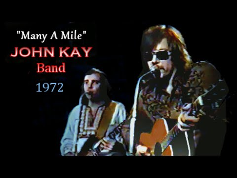 MANY A MILE John Kay Band
