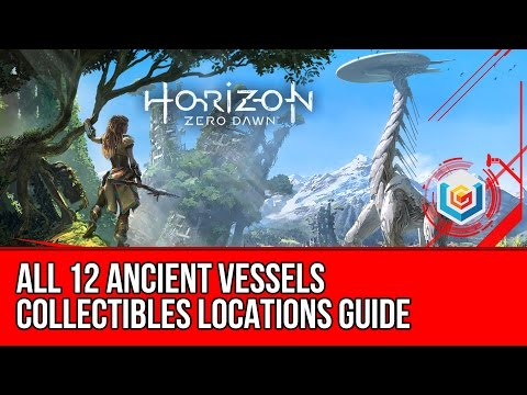 Horizon Zero Dawn - All Ancient Vessel Locations Guide (All Ancient Vessels found Trophy Guide)