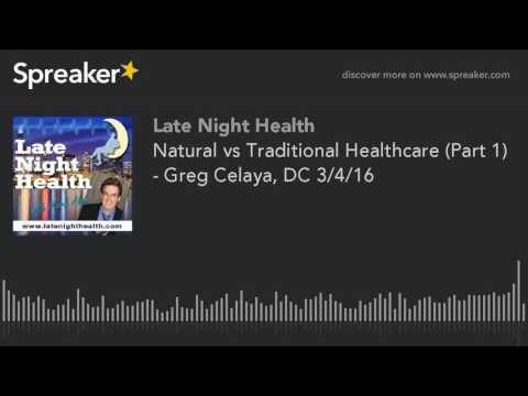 Natural vs Traditional Healthcare. Dr. Celaya on LNH radio show (Part 1)
