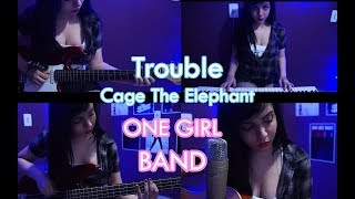 Trouble - Cage The Elephant    ONE GIRL BAND FULL COVER