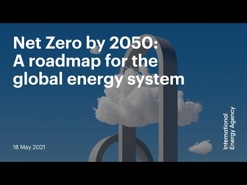 Net Zero in 2050: A roadmap for the global energy system