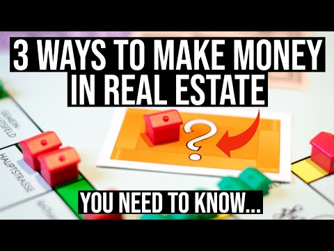 The 3 Ways To Make Money In Real Estate You Need To Know