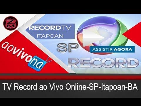 TV Record ao Vivo Online-SP-Itapoan-BA