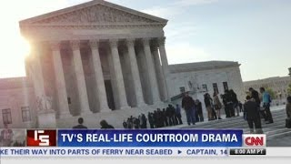 TV's real-life courtroom drama in the Supreme Court