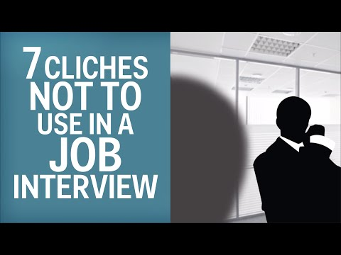 7 Cliches To Never Use In A Job Interview
