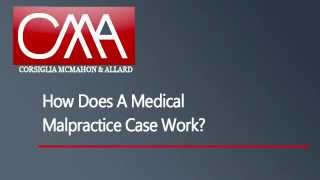 CMA Video - How does a Medical Malpractice Case Work?