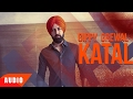 Katal (Full Audio Song) | Gippy Grewal | Latest Punjabi Song 2017 | Speed Records Classic