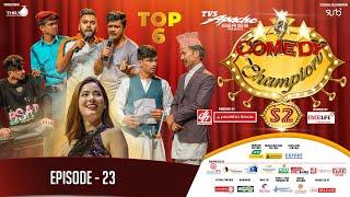 Comedy Champion Season 2 - TOP 6 - Episode 23