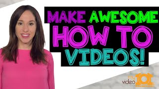 How to Make a Good How To Video [MAKING AWESOME TUTORIALS]