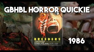 GBHBL Horror Quickie: Breeders (1986)