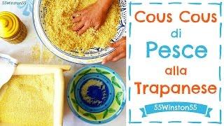Vlog Ricetta con Ospite! Cous Cous di Pesce alla Trapanese | 55Winston55
