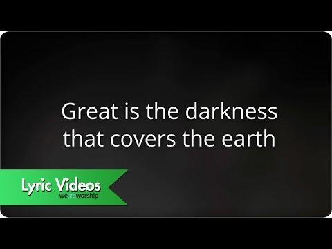 Noel Richards - Great Is The Darkness - Lyric Video