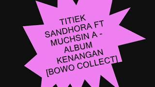 TITIEK SANDHORA FT MUCHSIN A -  ALBUM KENANGAN [BOWO COLLECT]