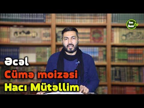 Əcəl_cümə moizəsi_Hacı Mütəllim