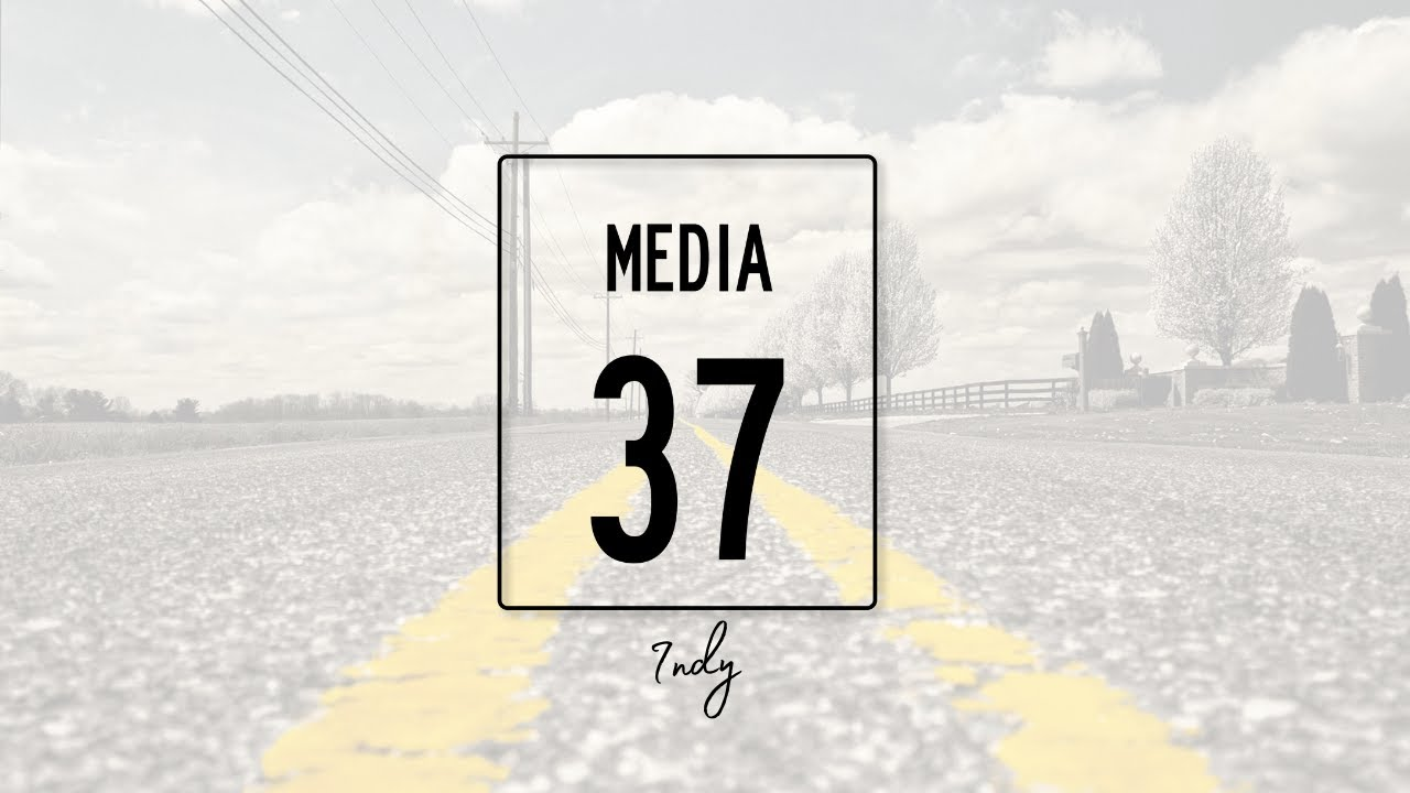 Media 37 Indy Introduction