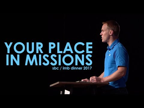 Your Place in Missions SBC / IMB Dinner 2017