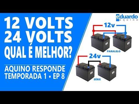 Qual é Melhor, 12 volts ou 24 volts, Tem Diferença?