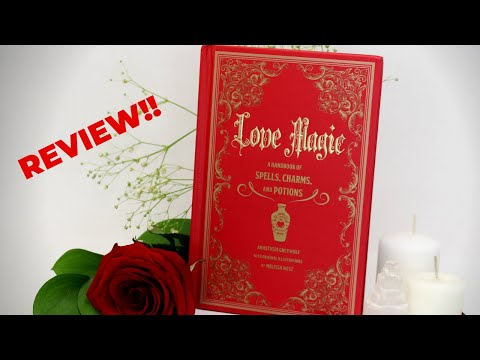 LOVE MAGIC: A HANDBOOK OF SPELLS, CHARMS, AND POTIONS || BOOK REVIEW