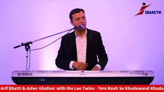 Arif Bhatti with the Leo Twins - Tere Rooh Se Khudawand Khuda