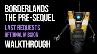 Borderlands The Pre-Sequel Walkthrough Last Requests Gameplay Let