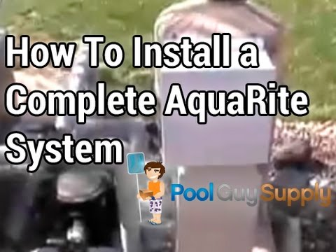 How to Install a complete AquaRite System