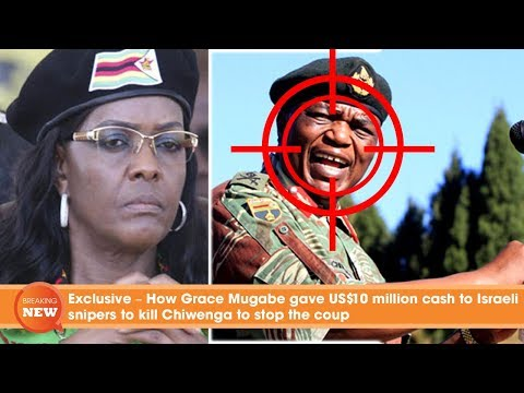 Exclusive –Grace Mugabe gave US $10 million cash to Israeli snipers to kill Chiwenga