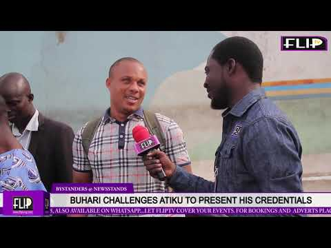 BUHARI CHALLENGES ATIKU TO PRESENT HIS CREDENTIALS
