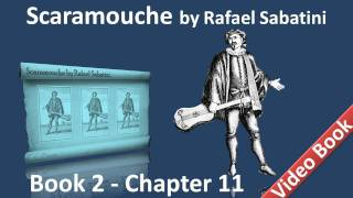 Book 2 - Chapter 11 - Scaramouche by Rafael Sabatini - The Fracas at the Theatre Feydau