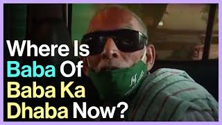 Where Is Baba Of Baba Ka Dhaba Now?